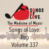 Songs of Love: Pop, Vol. 337 by Various Artists