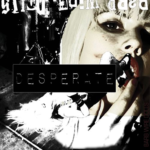 Desperate by Barb Wire Dolls