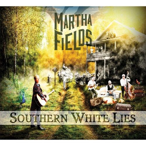 Southern White Lies by Martha Fields
