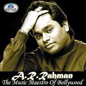 A.R. Rahman the Music Maestro of Bollywood by Various Artists