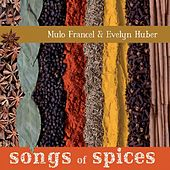 Songs of Spices by Mulo Francel / Evelyn Huber