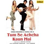 Tum Se Achcha Kaun Hain (Original Motion Picture Soundtrack) by Various Artists