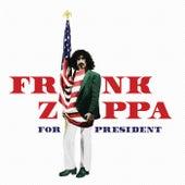 Frank Zappa For President van Frank Zappa