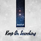 Keep on Searching de JazzyFunk