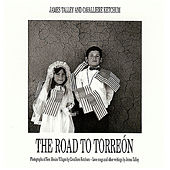 The Road to Torreon by James Talley