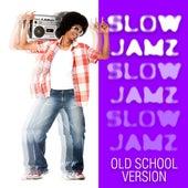 Slow Jamz Old School Version von Various Artists