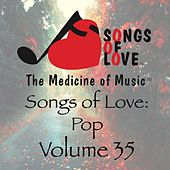 Songs of Love: Pop, Vol. 35 von Various Artists