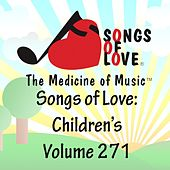 Songs of Love: Children's, Vol. 271 by Various Artists