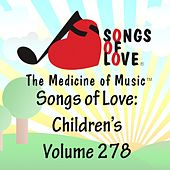 Songs of Love: Children's, Vol. 278 by Various Artists