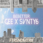 Be Better by Cee