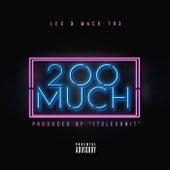2oo Much by Lex
