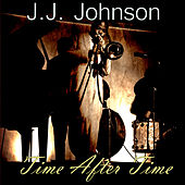 Time After Time by J.J. Johnson