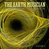 The Earth Musician: A World Music Compilation, Vol. 5 by Various Artists