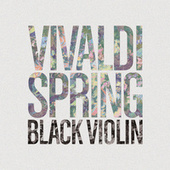 Vivaldi - Spring by Black Violin