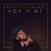 Voy A Mí by El Poeta Callejero