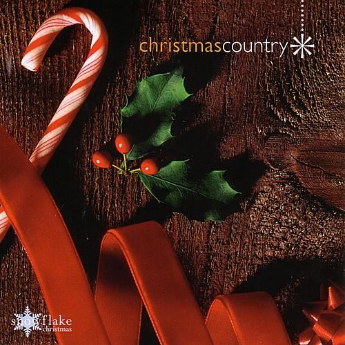Snowflake Christmas: Christmas Country by Various Artists