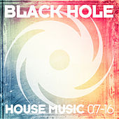 Black Hole House Music 07-16 by Various Artists