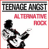 Teenage Angst Alternative Rock by Various Artists