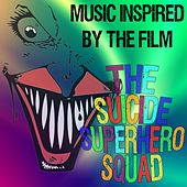 Music Inspired by the Film- The Suicide Superhero Squad by Various Artists