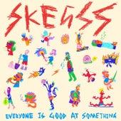 Everyone Is Good at Something de Skegss