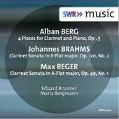 Berg, Brahms & Reger: Music for Clarinet & Piano by Eduard Brunner