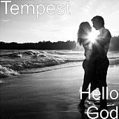 Hello God by Tempest