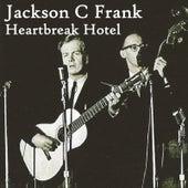 Heartbreak Hotel by Jackson C. Frank