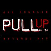Pull up on 'Em by Jan Chmelar