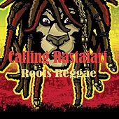 Calling Rastafari Roots Reggae by Various Artists