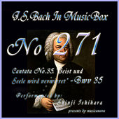 Cantata No. 35, ''Geist und Seele wird verwirret'' - BWV 35 by Shinji Ishihara