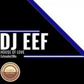 House of Love (Extended Mix) de DJ Eef