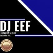 Traveling Deep (Extended Mix) de DJ Eef