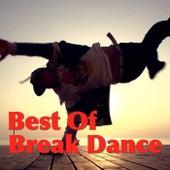 Best Of Break Dance by Various Artists