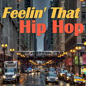 Feelin' That Hip Hop by Various Artists