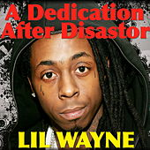 A Dedication After Disaster de Lil Wayne
