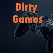 Dirty Games von Various Artists