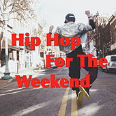 Hip Hop For The Weekend de Various Artists