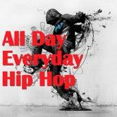 All Day Everyday Hip Hop de Various Artists