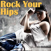 Rock Your Hips by Various Artists
