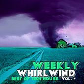 Weekly Whirlwind, Vol. 4 - Best of Tech House by Various Artists