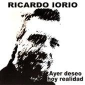 Ayer Deseo Hoy Realidad de Ricardo Iorio
