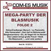Mega-Party der Blasmusik, Folge 2 von Various Artists