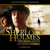 The Reification of Hans Gerber (Audiodrama Unabridged) von Sherlock Holmes