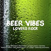 Beer Vibes Lovers Rock by Various Artists