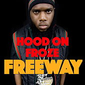 Hood On Froze de Freeway