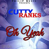 Oh Yeah by Cutty Ranks