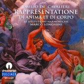 Cavalieri: Rappresentatione di Anima et di Corpo /Le Institutioni Harmoniche · Longhini by Antonio Abete