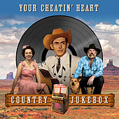 Your Cheatin' Heart - Country Jukebox de Various Artists