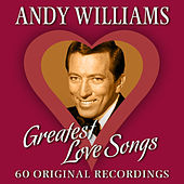 Greatest Love Songs (60 Original Recordings) by Andy Williams
