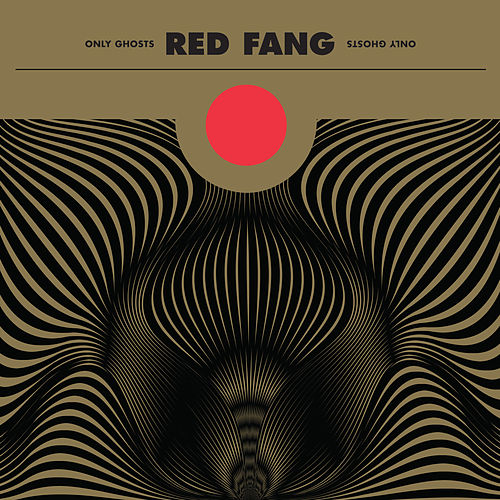 Only Ghosts (Deluxe Version) by Red Fang
